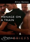Menage On A Train, Alice Gaines