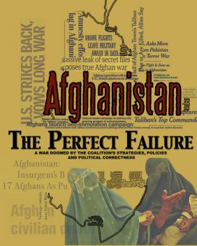 Afghanistan: The Perfect Failure, John Cook