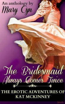 The Bridesmaid Always Comes Twice, Mary Cyn