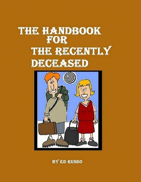 The Handbook for the Recently Deceased, Ed Russo