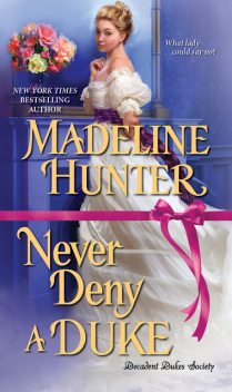 Never Deny a Duke, Madeline Hunter