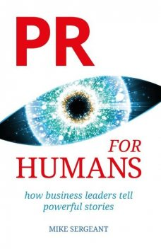 PR for Humans, Mike Sergeant