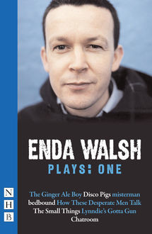 Enda Walsh Plays: One (NHB Modern Plays), Enda Walsh