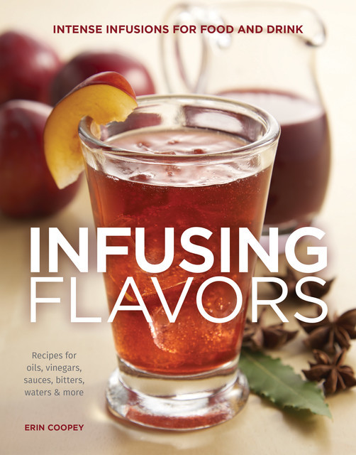 Infusing Flavors, Erin Coopey