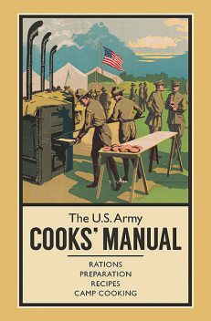 The U.S. Army Cooks' Manual, Unknown Author