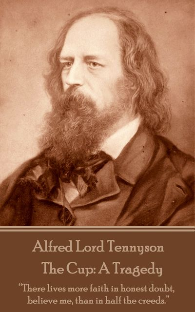 The Cup: A Tragedy, Alfred Tennyson