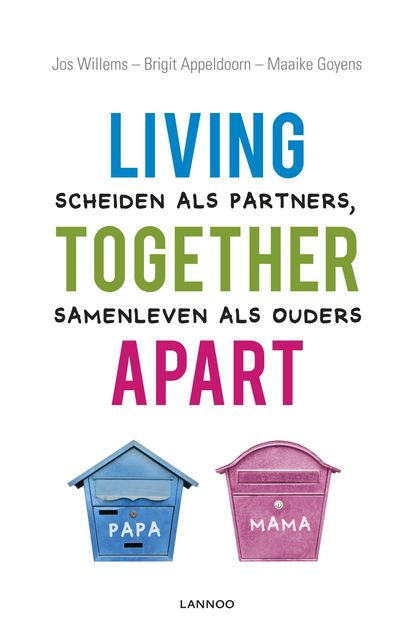 Living together apart, Brigit Appeldoorn, Jos Willems, Maaike Goyens