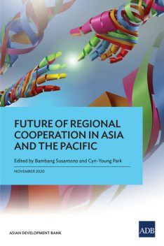 Future of Regional Cooperation in Asia and the Pacific, Bambang Susantono, Cyn-Young Park