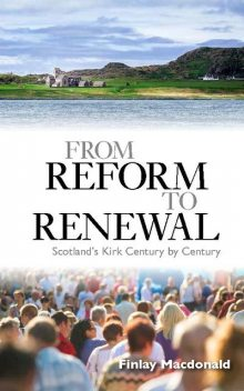 From Reform to Renewal, Finlay A.J. Macdonald