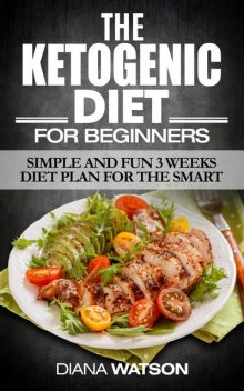 Ketogenic Diet For Beginners, Diana Watson