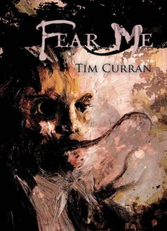 Fear Me, Tim Curran