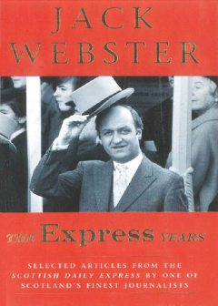 The Express Years, Jack Webster