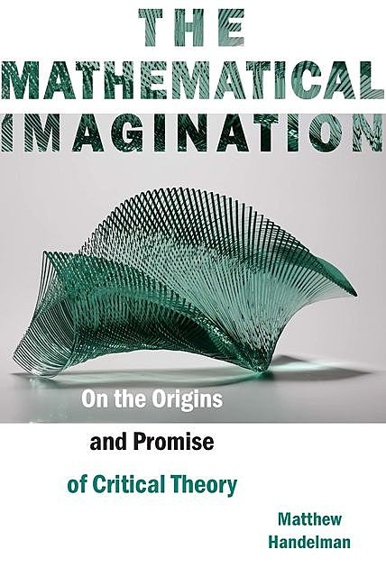 The Mathematical Imagination, Matthew Handelman