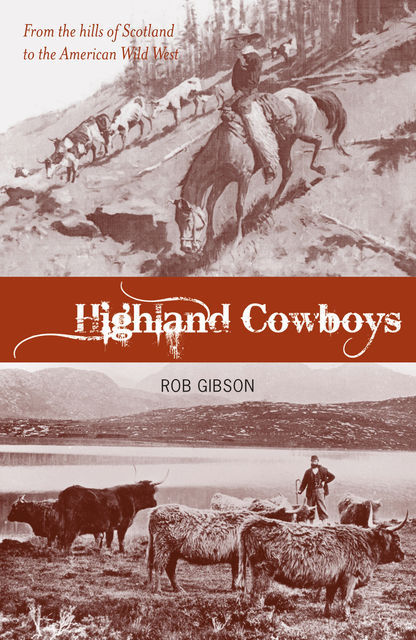 Highland Cowboys, Rob Gibson