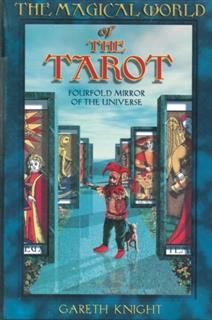 Magical World of the Tarot, Gareth Knight