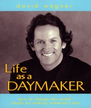 Life as a Daymaker, David Wagner