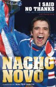 I Said No Thanks. Nacho Novo, Darrell King, Nacho Novo