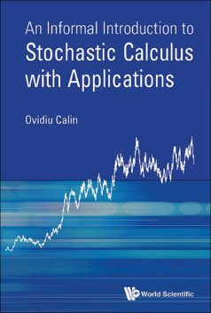An Informal Introduction to Stochastic Calculus with Applications, Ovidiu Calin