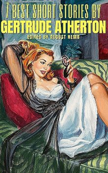 7 best short stories by Gertrude Atherton, Gertrude Atherton, August Nemo