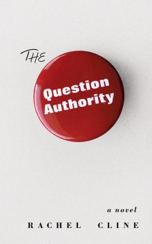 The Question Authority, Rachel Cline