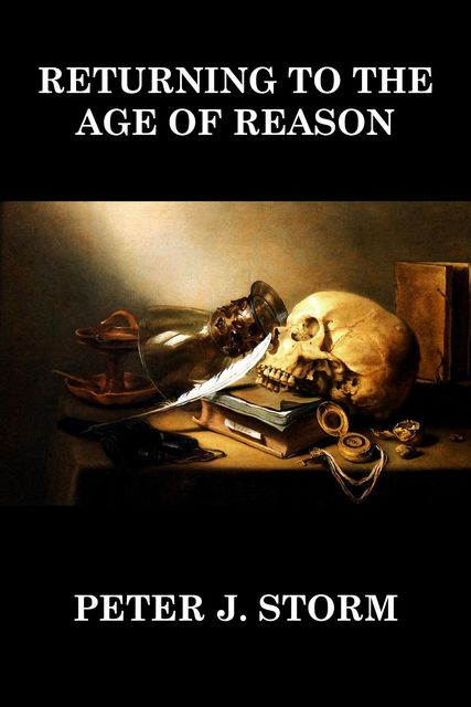 Returning to the Age of Reason, Peter J. Storm