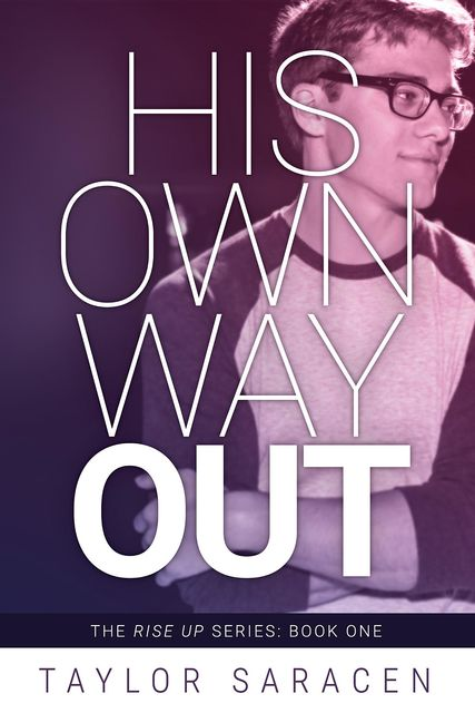 His Own Way Out, Taylor Saracen
