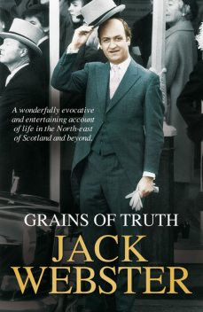Grains of Truth, Jack Webster