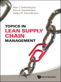 Topics in Lean Supply Chain Management, Ashlyn M Schniederjans, Dara G Schniederjans, Marc J Schniederjans