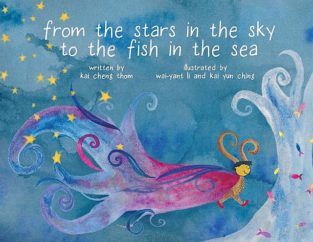 From the Stars in the Sky to the Fish in the Sea, Kai Cheng Thom, Kai Yun Ching