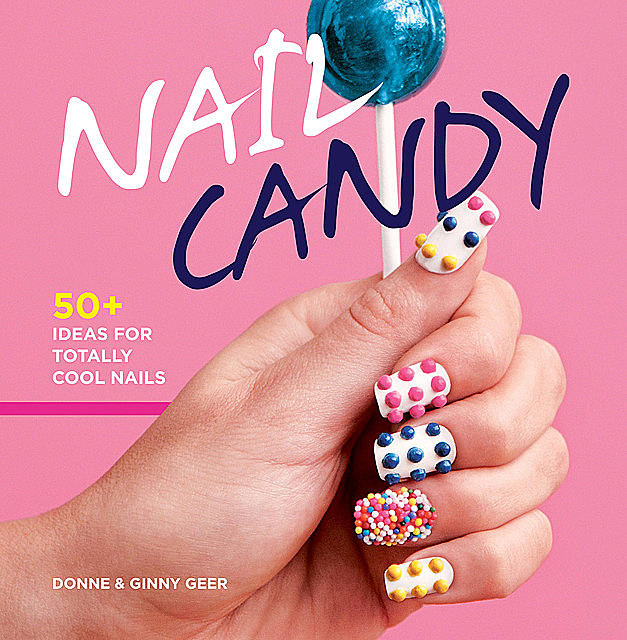 Nail Candy, Donne Geer, Ginny Geer