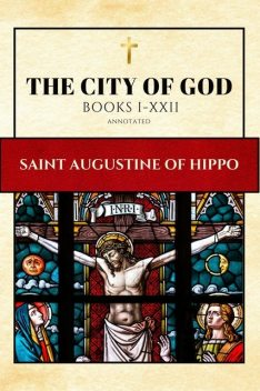 The City Of God, Saint Augustine, Augustine, Goodreads