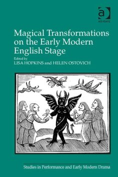 Magical Transformations on the Early Modern English Stage, Lisa Hopkins