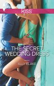 The Secret Wedding Dress, Ally Blake