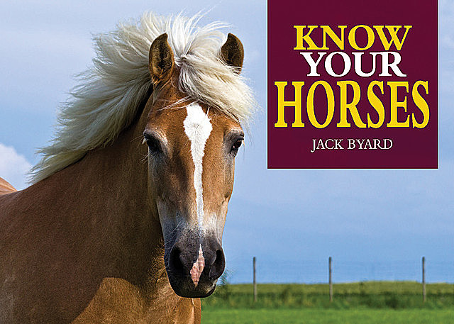 Know Your Horses, Jack Byard