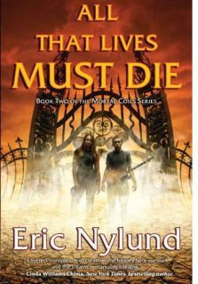 All That Lives Must Die (Mortal Coils — 2), Eric Nylund