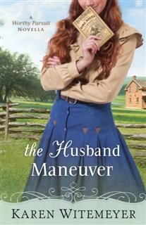 Husband Maneuver (With This Ring? Collection), Karen Witemeyer