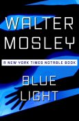 Blue Light, Walter Mosley