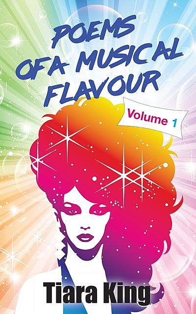 Poems Of A Musical Flavour: Volume 1, Tiara King