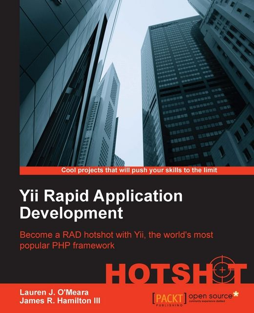 Yii Rapid Application Development Hotsht, James R.Hamilton III, Lauren J.O'Meara