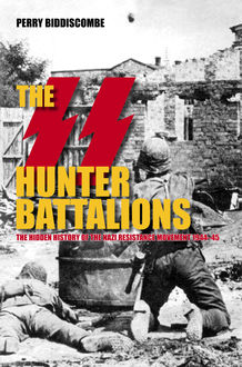 The SS Hunter Battalions, Perry Biddiscombe