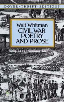 Civil War Poetry and Prose, Walt Whitman