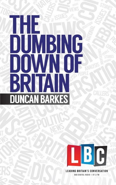 The Dumbing Down of Britain, Duncan Barkes