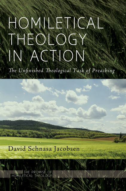 Homiletical Theology in Action, David Jacobsen