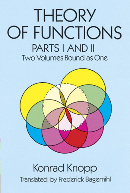 Theory of Functions, Parts I and II, Konrad Knopp
