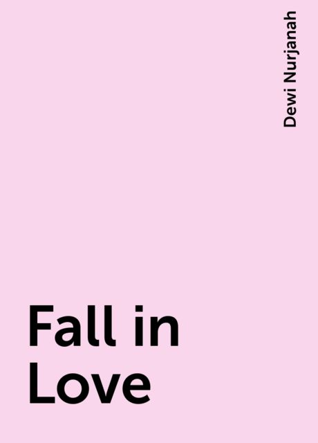 Fall in Love, Dewi Nurjanah