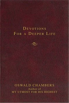 Contemporary Classic/Devotions for a Deeper Life, Oswald Chambers