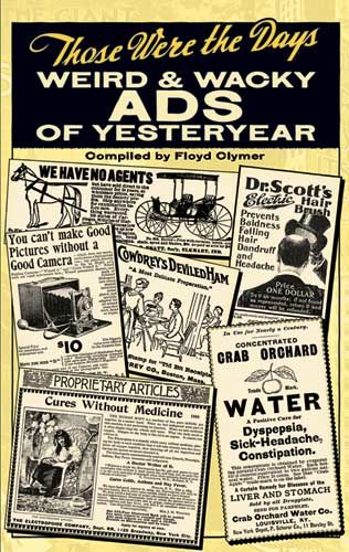 Those Were the Days: Weird and Wacky Ads of Yesteryear, Floyd Clymer