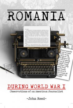 Romania during World War I, John Reed