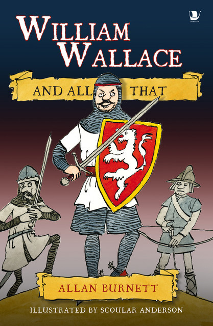 William Wallace And All That, Allan Burnett