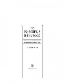 The Poisoners Handbook, Deborah Blum